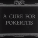 'A Cure For Pokeritis' - gravado em 1912 terá sido um dos primeiros filmes de poker