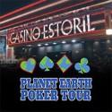 Programa do Planet Earth Poker Tour no Casino Estoril - 7 a 12 de Fevereiro